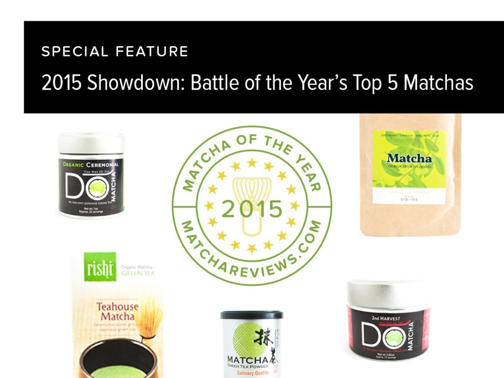 Matcha Reviews 2015 Showdown: Battle of the Year's Top 5 Matchas