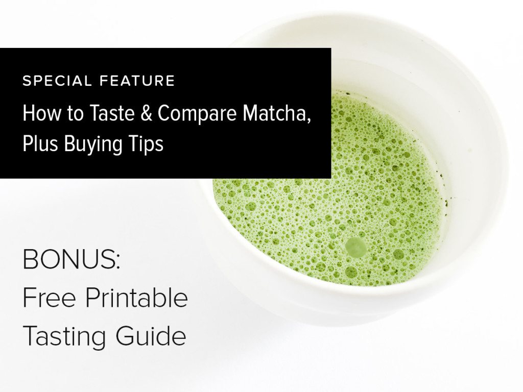 How to Taste and Compare Matcha, Plus Buying Tips