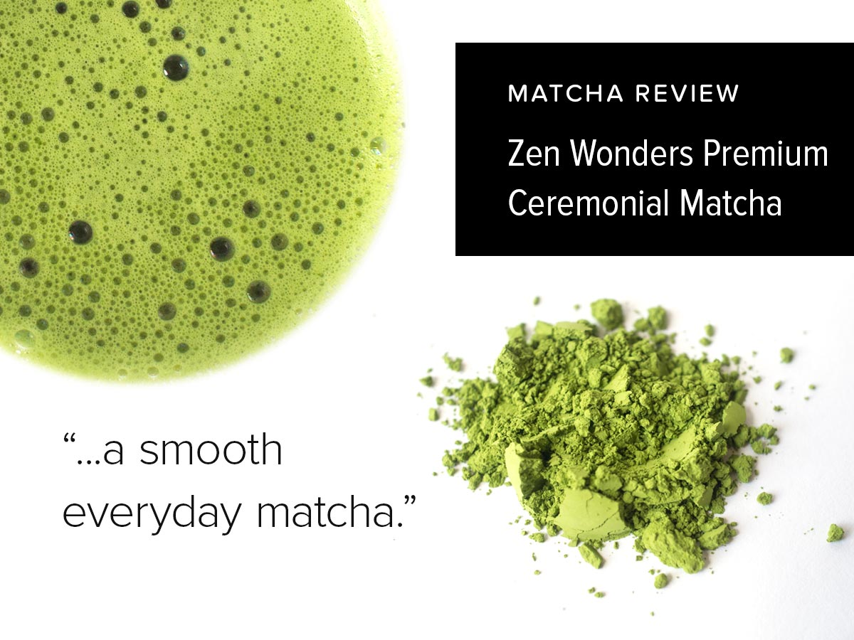 Zen Wonders Premium Ceremonial Matcha | Matcha Reviews